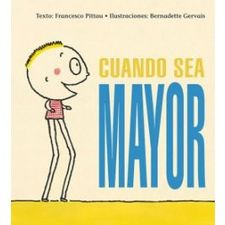 CUANDO SEA MAYOR -PITTAU, FRANCESCO-9788416117987