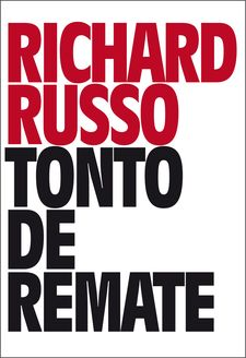 TONTO DE REMATE-RUSSO, RICHARD-9788416259663