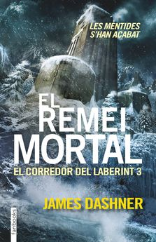 EL REMEI MORTAL. EL CORREDOR DEL LABERINT 3 -DASHNER, JAMES-9788416297016