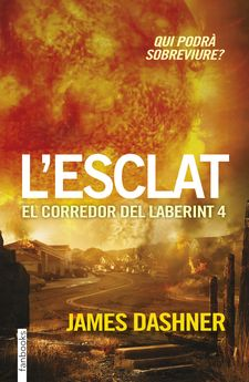 L''ESCLAT. EL CORREDOR DEL LABERINT 4 -DASHNER, JAMES-9788416297023