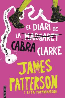 EL DIARI DE LA CABRA CLARKE -PATTERSON, JAMES / PAPADEMETRIOU, LISA-9788416297221