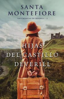 HIJAS DEL CASTILLO DEVERILL (LAS CRÓNICAS DE DEVERILL, 2)-MONTEFIORE, SANTA-9788416327768