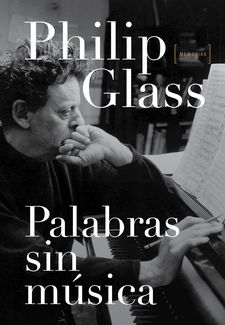 PALABRAS SIN MÚSICA -GLASS, PHILIP-9788416420346