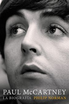PAUL MCCARTNEY: LA BIOGRAFÍA -PHILIP NORMAN-9788416420353