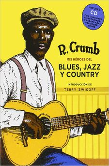 HÉROES DEL BLUES, JAZZ Y COUNTRY -CRUMB, ROBERT-9788416440818
