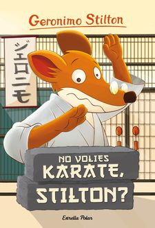 NO VOLIES KARATE, STILTON?-STILTON, GERONIMO-9788416522408