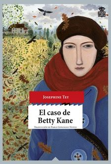 EL CASO DE BETTY KANE-TEY, JOSEPHINE-9788416537211
