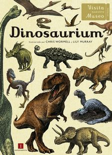 DINOSAURIUM -WORMELL, CHRIS/ MURRAY, LILY-9788416542949