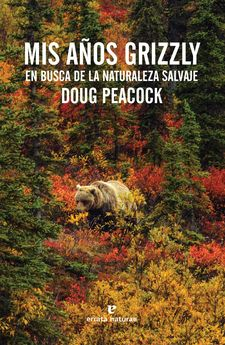 MIS AÑOS GRIZZLY -PEACOCK, DOUG-978-84-16544-01-1