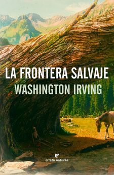 LA FRONTERA SALVAJE-IRVING, WASHINGTON /-9788416544608