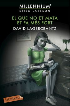 EL QUE NO ET MATA ET FA MÉS FORT-LAGERCRANTZ, DAVID-9788416600144