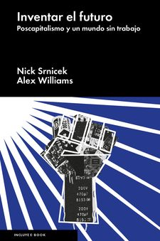 INVENTAR EL FUTURO -NICK SRNICEK Y ALEX WILLIAMS-9788416665198