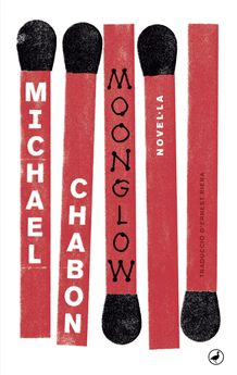 MOONGLOW-CHABON, MICHAEL-9788416673650
