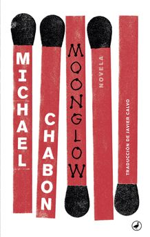 MOONGLOW-CHABON, MICHAEL-9788416673667