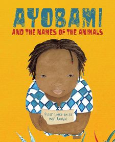 AYOBAMI AND THE NAMES OF THE ANIMALS -LÓPEZ ÁVILA, PILAR-9788416733422