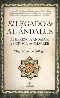 EL LEGADO DE AL ÁNDALUS -LUQUE GALLEGOS, VIRGINIA-9788416776672