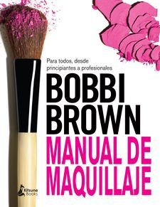 MANUAL DE MAQUILLAJE DE BOBBI BROWN -BROWN, BOBBI-9788416788064