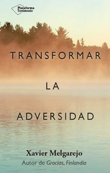 TRANSFORMAR LA ADVERSIDAD-MELGAREJO XAVIE-9788416820948