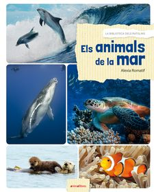 ELS ANIMALS DE LA MAR-ROMATIF, ALEXIA-9788416844531