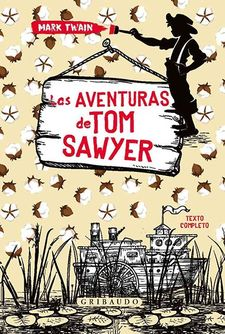 LAS AVENTURAS DE TOM SAWYER (GRIBAUDO)-TWAIN,MARK-9788417127374