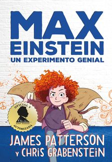 MAX EINSTEIN. UN EXPERIMENTO GENIAL-PATTERSON, JAMES / GRABENSTEIN, CHRIS-9788417128869
