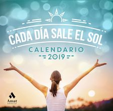 CALENDARIO CADA DIA SALE EL SOL 2019-AMAT EDITORIAL-9788417208363
