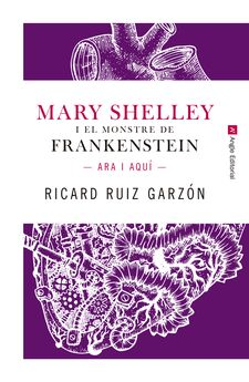 MARY SHELLEY I EL MONSTRE DE FRANKENSTEIN-RUIZ GARZÓN, RICARD-9788417214227