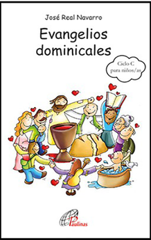 EVANGELIOS DOMINICALES DEL CICLO C PARA NIÑOS/AS DE 8 A 12 AÑOS-REAL NAVARRO, JOSÉ-9788417398101