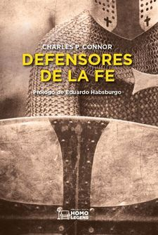 DEFENSORES DE LA FE -CHARLES P. CONNOR-9788417407568