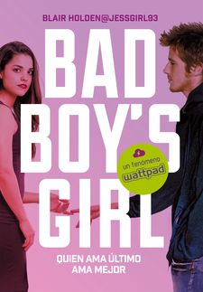 QUIEN AMA ÚLTIMO AMA MEJOR (BAD BOY'S GIRL 5)-HOLDEN, BLAIR-9788417460082
