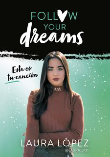 ESTA ES TU CANCIÓN (FOLLOW YOUR DREAMS 2)-LÓPEZ, LAURA-9788417460549