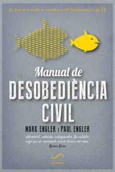 MANUAL DE DESOBEDIÈNCIA CIVIL-ENGLER, MARK / ENGLER, PAUL-9788417611170