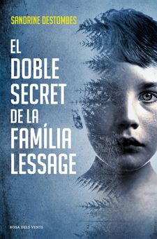 EL DOBLE SECRET DE LA FAMÍLIA LESSAGE-DESTOMBES, SANDRINE-9788417627386