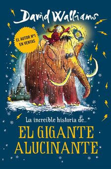 LA INCREÍBLE HISTORIA DE... EL GIGANTE ALUCINANTE-WALLIAMS, DAVID-9788417671426
