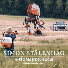 HISTORIAS DEL BUCLE. TALES FROM THE LOOP-STÅLENHAG, SIMON-9788417771164