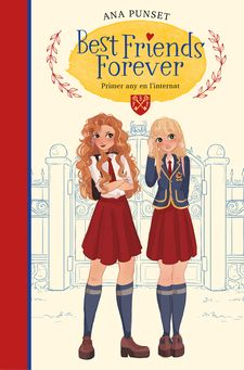 PRIMER ANY A L'INTERNAT (BEST FRIENDS FOREVER 1)-PUNSET, ANA-9788417922795