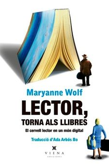 LECTOR, TORNA ALS LLIBRES-WOLF, MARYANNE-9788417998493