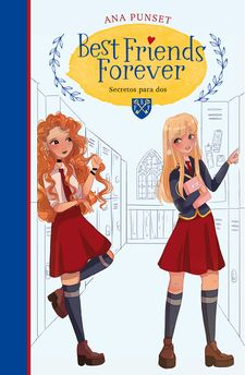 SECRETOS PARA DOS (BEST FRIENDS FOREVER 2)-PUNSET, ANA-9788418038235