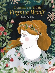 EL JARDÍN SECRETO DE VIRGINIA WOOLF-DESIDIA, LADY-9788418260254