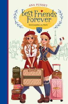 INTERCAMBIO EN PARÍS (BEST FRIENDS FOREVER 3)-PUNSET, ANA-9788418318153