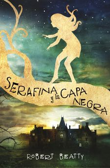 SERAFINA Y LA CAPA NEGRA-BEATTY, ROBERT-9788420484266