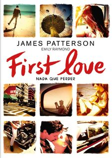 FIRST LOVE -PATTERSON, JAMES / RAYMOND, EMILY-9788424654979