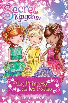 SECRET KINGDOM ESPECIAL: LA PRINCESA DE LES FADES -BANKS, ROSIE-978-84-246-5637-9