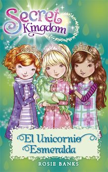 EL UNICORNIO ESMERALDA (SECRET KINGDOM 23)-BANKS, ROSIE-9788424657420