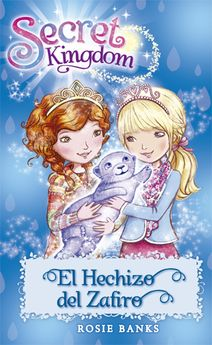 EL HECHIZO DEL ZAFIRO (SECRET KINGDOM Nº24)-BANKS, ROSIE-9788424657437