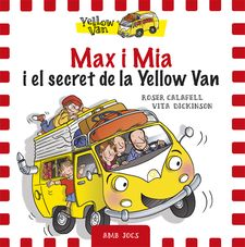 MAX I MIA I EL SECRET DE LA YELLOW VAN -DICKINSON, VITA-9788424658755