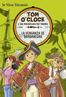 TOM O'CLOCK 4. LA VENGANZA DE BARBANEGRA-STEVENSON, SIR STEVE-9788424661502