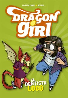 DRAGON GIRL. EL DENTISTA LOCO-PIÑOL, MARTÍN-9788424662585