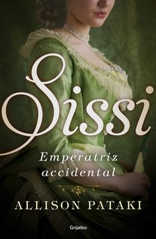 SISSI, EMPERATRIZ ACCIDENTAL -PATAKI, ALLISON-9788425354830