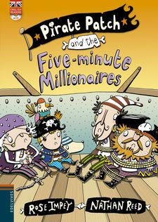 PIRATE PATCH AND THE FIVE-MINUTE MILLIONAIRES -ROSE IMPEY-9788426398437